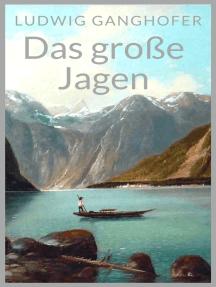 Das große Jagen: Erzählung aus der Zeit der Gegenreformation in Bayern