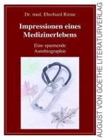 Impressionen eines Medizinerlebens