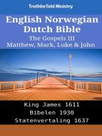 English Norwegian Dutch Bible - The Gospels III - Matthew, Mark, Luke & John