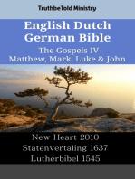 English Dutch German Bible - The Gospels IV - Matthew, Mark, Luke & John