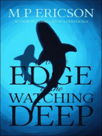 At the Edge of the Watching Deep