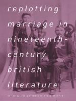 Replotting Marriage in Nineteenth-Century British Literature