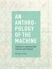 An Anthropology of the Machine: Tokyo's Commuter Train Network