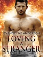 Loving a Stranger