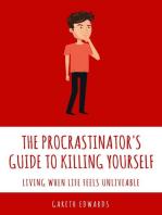 The Procrastinator's Guide To Killing Yourself