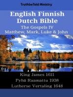 English Finnish Dutch Bible - The Gospels IV - Matthew, Mark, Luke & John