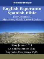 English Esperanto Spanish Bible - The Gospels II - Matthew, Mark, Luke & John: King James 1611 - La Sankta Biblio 1926 - Sagradas Escrituras 1569