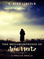 The Metamorphosis of Aria Mertz