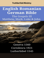 English Romanian German Bible - The Gospels III - Matthew, Mark, Luke & John: Geneva 1560 - Cornilescu 1921 - Lutherbibel 1545