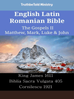 English Latin Romanian Bible - The Gospels II - Matthew, Mark, Luke & John: King James 1611 - Biblia Sacra Vulgata 405 - Cornilescu 1921
