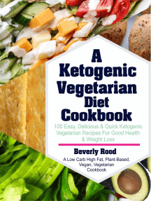 Ketogenic Vegetarian Diet Cookbook: 100 Easy, Delicious and Quick Ketogenic Vegetarian Recipes For Good Health and Weight Loss (A Low Carb High Fat, Plant-Based, Vegan, Vegetarian Cookbook)