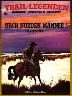 TRAIL–LEGENDEN Rancher, Cowboys & Revolver Band 1 Nach Norden, Männer!