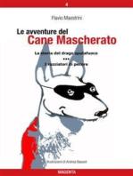Le avventure del Cane Mascherato (volume 4)