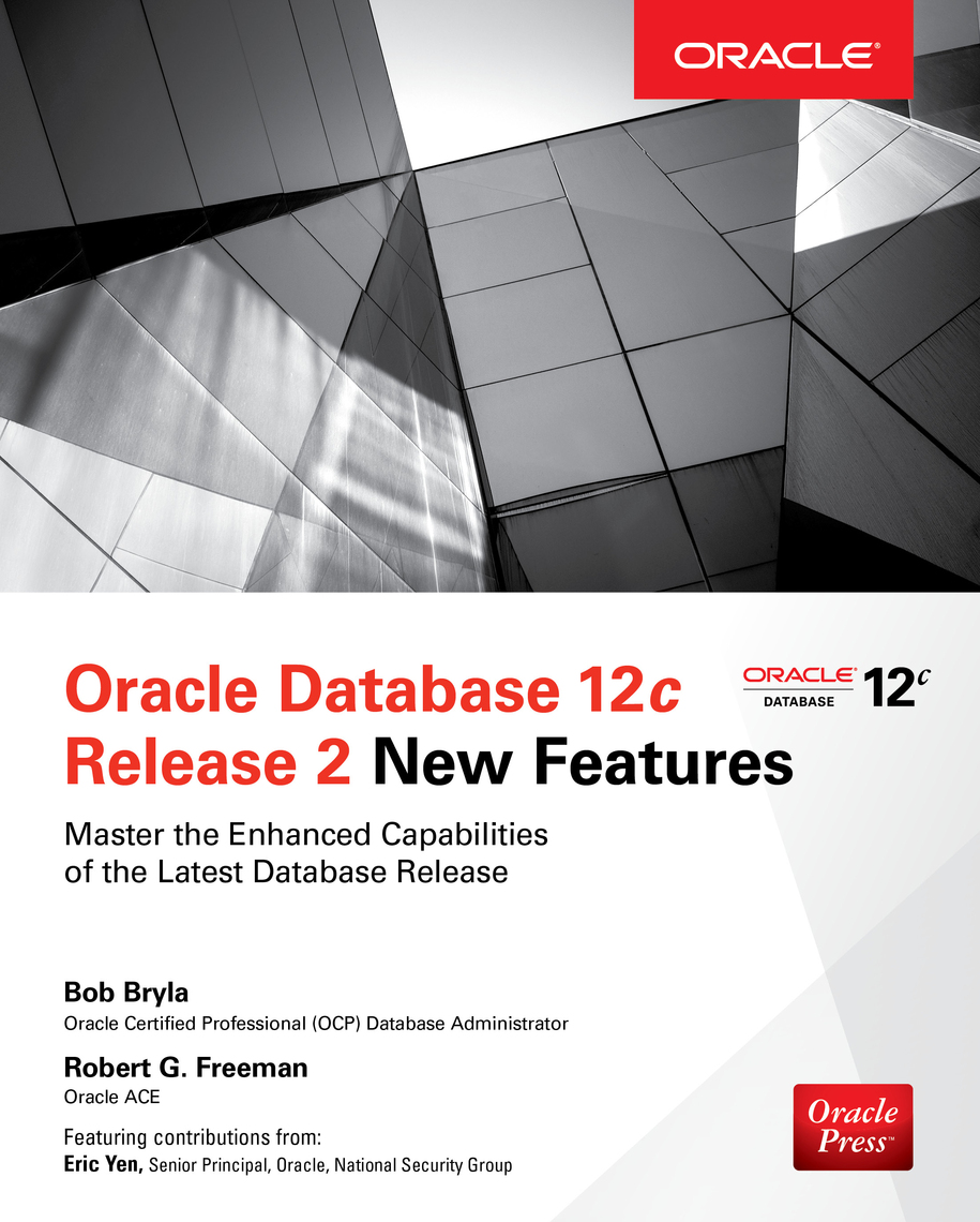 Oracle Database 12c Release 2 New Features by Bob Bryla and Robert G   Freeman - Book - Read Online