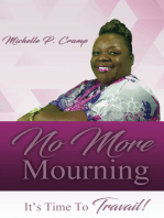 No More Mourning, It's Time To Travail!