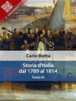 Storia d'Italia dal 1789 al 1814. Tomo VI