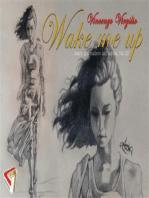Wake me up - Diario giornaliero dell'autore, volume 3
