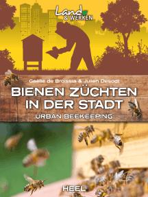 Bienen züchten in der Stadt: Urban beekeeping