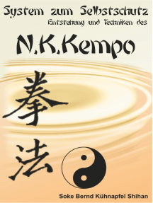 System zum Selbstschutz N.K. Kempo: Entstehung und Technik des N.K. Kempo