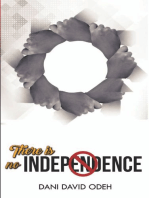 There is No Independence!
