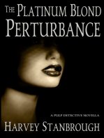 The Platinum Blond Perturbance