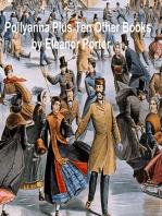 Pollyanna Plus Ten Other Books