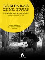 Lámpara de mil bujías: Fotografía y arte en América Latina desde 1839
