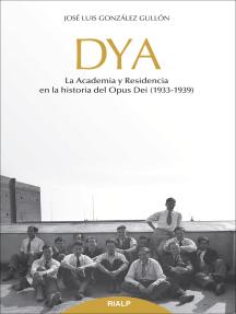 DYA: La academia y residencia en la historia del Opus Dei (1933-1939)