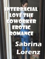 Interracial Love the Coworker Erotic Romance