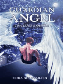 Guardian Angel: Tra luce e ombra