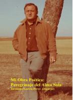 MIi Obra Poética:. Peregrinaje del Alma Sola
