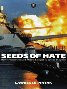 Seeds of Hate: How Americas Flawed Middle East Policy Ignited the Jihad