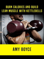 Burn Calories and Build Lean Muscle With Kettlebells
