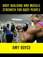 Body Building and Muscle Strength for Busy People