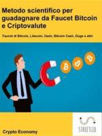 Metodo scientifico per guadagnare da Faucet Bitcoin e Criptovalute