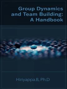Group Dynamics And Team Building: A Handbook