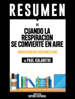 Cuando La Respiración Se Convierte En Aire (When Breath Becomes Air) - Resumen Del Libro De Paul Kalanithi