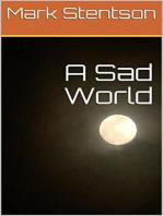 A Sad World