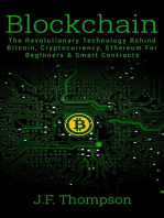 Blockchain: The Revolutionary Technology Behind Bitcoin, Cryptocurrency, Ethereum For Beginners & Smart Contracts: Cryptocurrency Investing, Bitcoin For Beginners, Blockchain