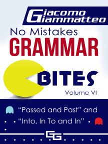 No Mistakes Grammar Bites, Volume VI, Passed and Past, and Into, In To and In