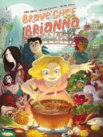 Brave Chef Brianna