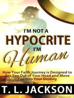 I'm Not a Hypocrite, I'm Human