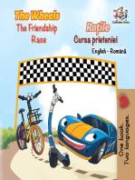 The Wheels The Friendship Race Roțile Cursa prieteniei: English Romanian Bilingual Collection
