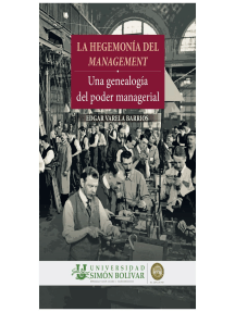 La hegemonia del management: Una genealogía del poder managerial