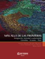Más allá de las fronteras: Integración, vecindad y gobernanza: Colombia-Ecuador-Perú