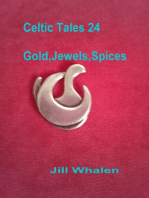 Celtic Tales 24, Gold, Jewels, Spices