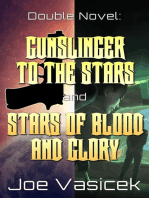 Gunslinger to the Stars and Stars of Blood and Glory