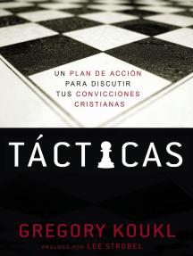 Tácticas: Un plan de acción para debatir tus convicciones cristianas