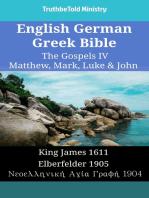 English German Greek Bible - The Gospels IV - Matthew, Mark, Luke & John