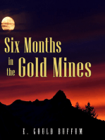 Six Months in the Gold Mines